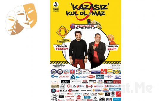 Ceyhun Fersoy ve Zahrettin Çelik İle 'Kazasız Kul Olmaz' Eğitsel Stand Up Gösteri Bileti