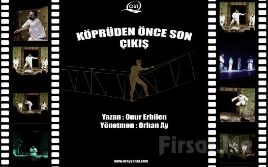 Yunus Emre Obu'un Kaleminden Muhteşem Bir Yolculuk 'Köprüden Önce Son Çıkış' Tiyatro Oyunu Bileti