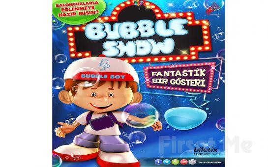 Çocuklarınızın Doyasıya Eğleneceği 'Bubble Show' Fanstastik Gösteri Bileti