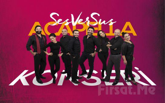 Bostanlı Suat Taşer Tiyatrosu'nda 1 Mart'ta 'SesVerSus A Capella' Konser Bileti
