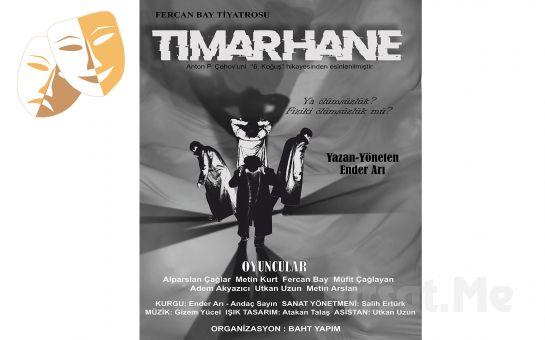 Anton Çehov'un 6. Koğuş Hikayesinden Esinlenerek Yazılan 'Tımarhane' Tiyatro Oyunu Bileti
