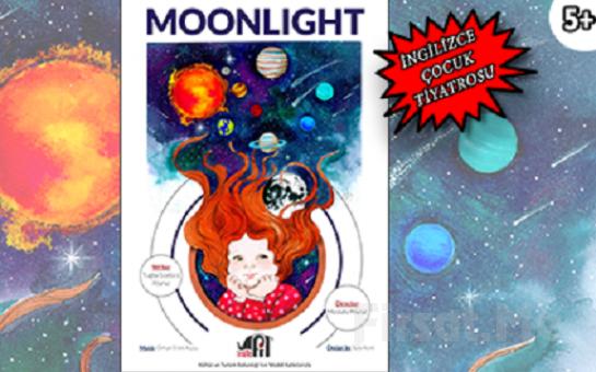 Çocuklarınızın Keyifle İzleyeceği 'Moonlight' Çocuk Tiyatro Bileti