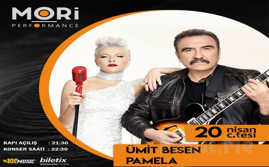Mori Performance'da 20 Nisan'da Ümit Besen & Pamela Konser Bileti