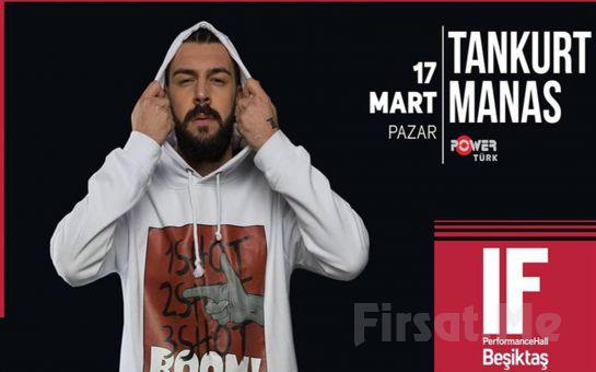 IF Performance Hall Beşiktaş'ta 17 Mart'ta 'Tankurt Manas' Konser Bileti