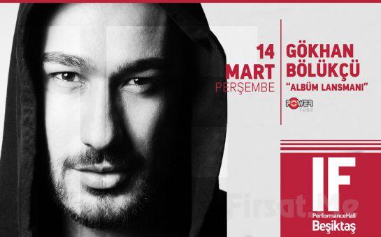 IF Performance Hall Beşiktaş'ta 'Gökhan Bölükçü' Konser Bileti