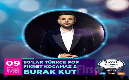 Hayal Kahvesi Emaar'da 9 Mart'ta 'Dj Fikret Kocamaz ve Burak Kut ile 90'lar Türkçe Pop Parti' Biletleri