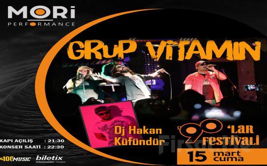 Mori Performance'da 15 Mart'ta Grup Vitamin ve DJ Hakan Küfündür 90`lar Fest Bileti