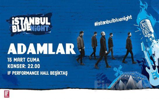 IF Performance Hall Beşiktaş'ta 15 Mart'ta Adamlar Konser Giriş Bileti