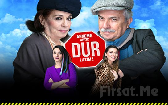 Anneler ve Kızların Çekişmesi Üzerine 'Anneme Artık Dur Lazım' Tiyatro Oyunu Bileti