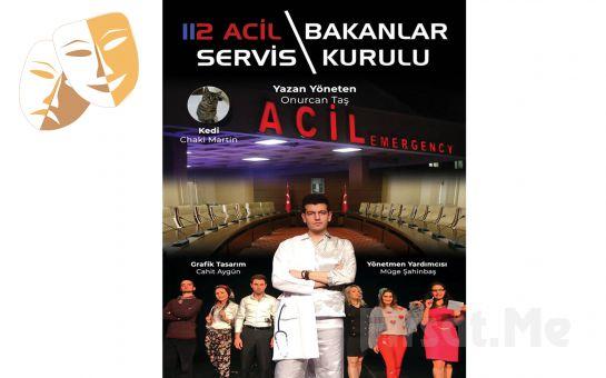 Eğlencenin Hat Safhada Olacağı '112 Acil Servis/Bakanlar Kurulu' Tiyatro Oyunu Bileti