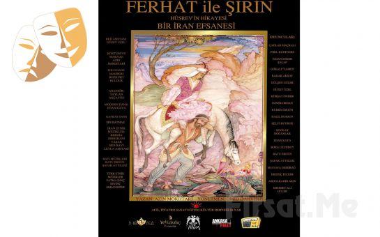 Ölümsüz Aşk Destanı 'Ferhat ile Şirin Hüsrev'in Hikayesi' Tiyatro Oyunu Bileti