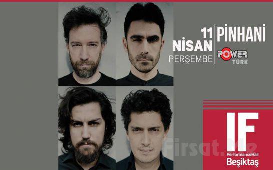 IF Performance Hall Beşiktaş'ta 11 Nisan'da Pinhani Konser Bileti