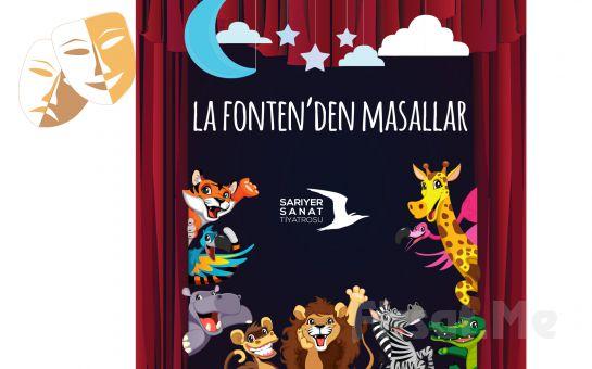 Çocuklarınız için 'La Fonten'den Masallar' Tiyatro Oyunu Bileti