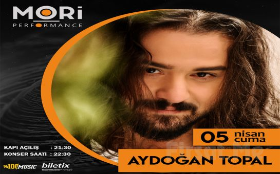 Mori Performance'ta 5 Nisan'da 'Aydoğan Topal' Konser Bileti