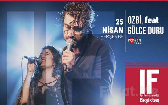 IF Performance Hall Beşiktaş'ta 25 Nisan'da Ozbi & Gülce Duru Konser Bileti