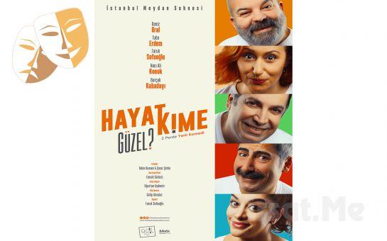 'Hayat Kime Güzel?' Komedi Tiyatro Oyunu Bileti