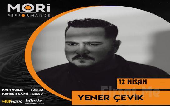 Mori Performance'ta 2 Mayıs'ta 'Yener Çevik' konser Bileti