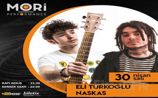 Mori Performance'ta 30 Nisan'da 'Eli Türkoğlu & Naskas' Konser Bileti