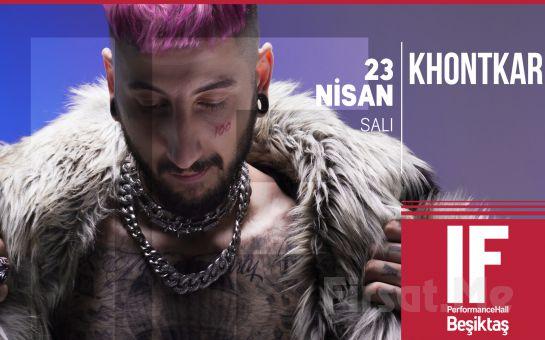 IF Performance Beşiktaş'ta 23 Nisan'da 'Khontkar' Konser Bileti