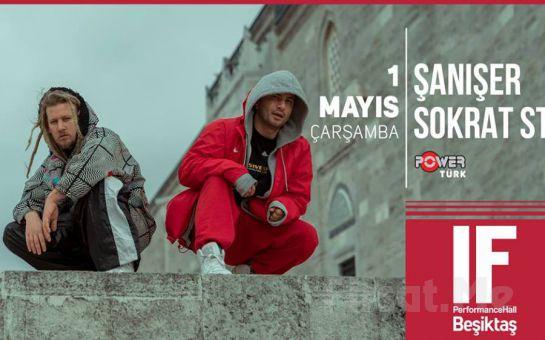 IF Performance Hall Beşiktaş'ta 1 Mayıs'ta 'Şanışer ft. Sokrat st' Konser Bileti