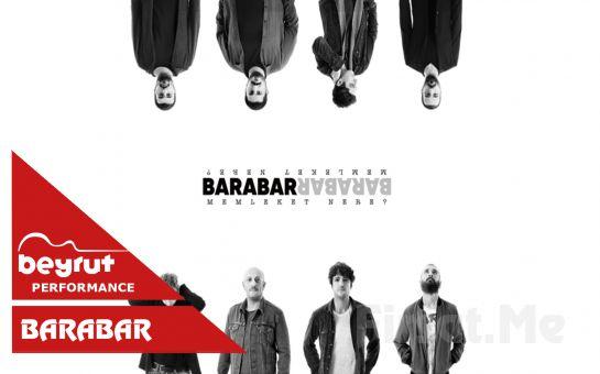 Beyrut Performance Kartal Sahne'de 28 Nisan'da 'Barabar' Konser Bileti