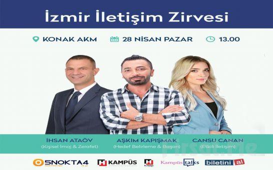 28 Nisan'da Konak AKM'de Aşkım Kapışmak'ında Yer aldığı 'İzmir İletişim Zirvesi' Katılım Bileti