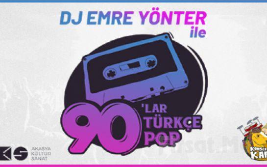 Akasya Kültür Sanat'ta 3 Mayıs'ta Emre Yönter ile 90'lar Pop Gecesi Bileti