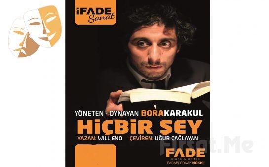 Bora Karakul'un Performansıyla 'Hiçbir Şey' Tiyatro Oyunu Bileti