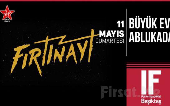 IF Performance Beşiktaş'ta 11 Mayıs'ta 'Büyük Ev Ablukada: Fırtınayt' Konser Bileti