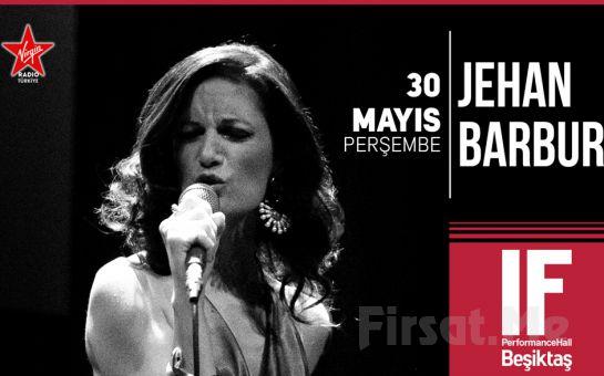 IF Performance Hall Beşiktaş'ta 30 Mayıs'ta Jehan Barbur Konser Bileti