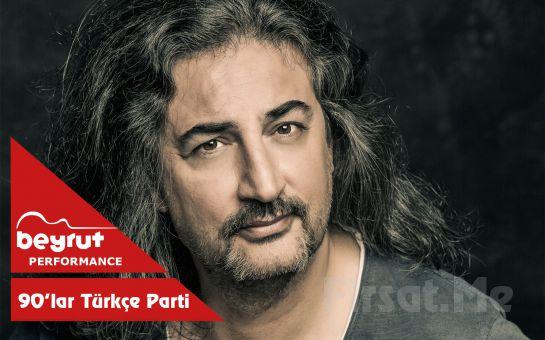 Beyrut Performance Kartal Sahne'de 26 Ekim'de Çelik ve Ufuk Yıldırım 90'lar Türkçe Pop Parti