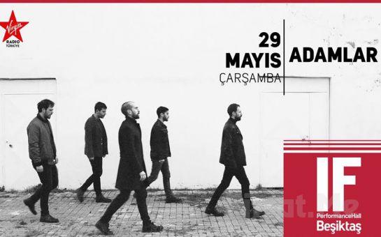 IF Performance Hall Beşiktaş'ta 29 Mayıs'ta Adamlar Konser Giriş Bileti