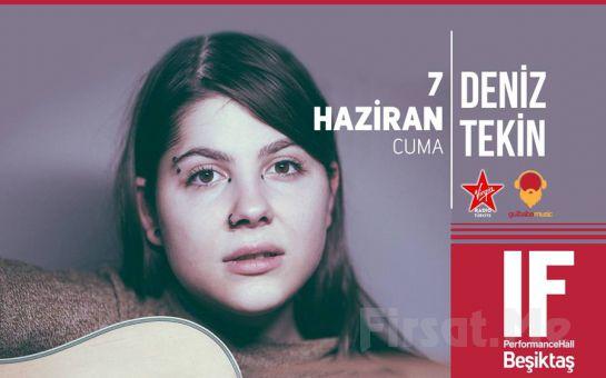 IF Performance Hall Beşiktaş'ta 7 Haziran'da Deniz Tekin Konser Bileti