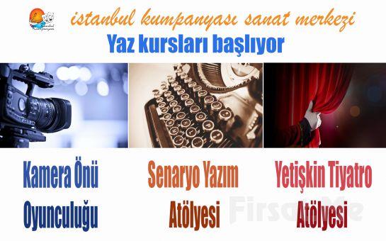İstanbul Kumpanya'sından Kamera Önü Oyunculuk, Senaryo Yazım veya Meslek Üstü Tiyatro Atölyeleri Yaz Kursları