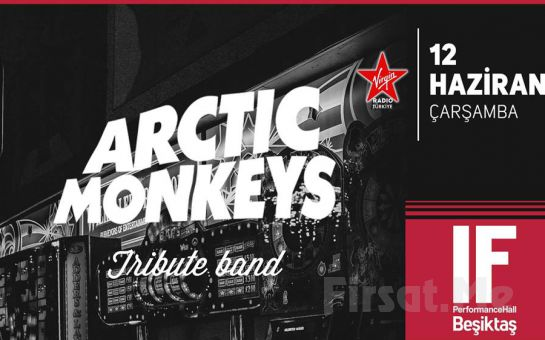 IF Performance Beşiktaş'ta 12 Haziran'da 'Arctic Monkeys Tribute' Konser Bileti