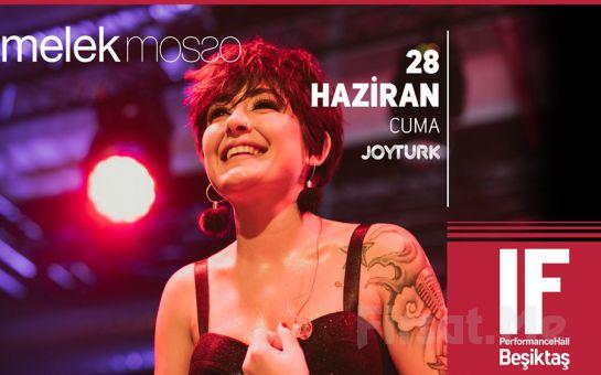 IF Performance Hall Beşiktaş'ta 28 Haziran'da Melek Mosso Konser Bileti
