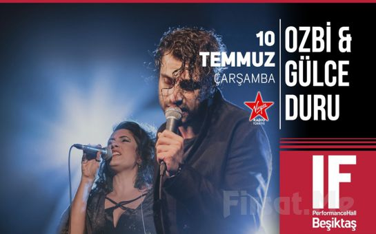 IF Performance Hall Beşiktaş'ta 10 Temmuz'da Ozbi & Gülce Duru Konser Bileti