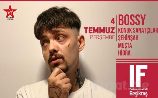 IF Performance Beşiktaş'ta 4 Temmuz'da 'Bossy' Konser Bileti