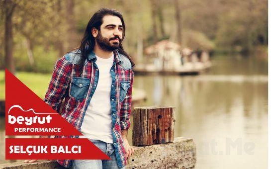 Beyrut Performance Kartal Sahne'de 19 Temmuz'da 'Selçuk Balcı' Konser Bileti