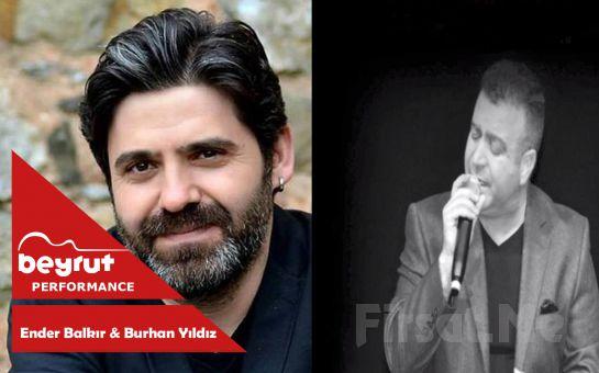 Beyrut Performance Kartal Sahne'de 28 Haziran'da 'Ender Balkır & Burhan Yıldız' Konser Bileti