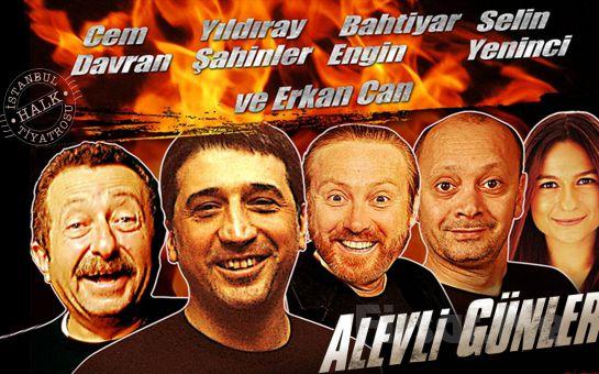 Cem Davran, Erkan Can ve İstanbul Halk Tiyatrosu Oyuncularından Alevli Günler Tiyatro Bileti