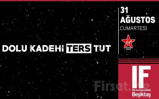 IF Performance Hall Beşiktaş'ta 30 Ekim'de Dolu Kadehi Ters Tut Konser Bileti