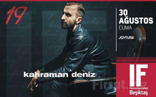 IF Performance Hall Beşiktaş'ta 30 Ağustos'ta 'Kahraman Deniz' Konser Bileti