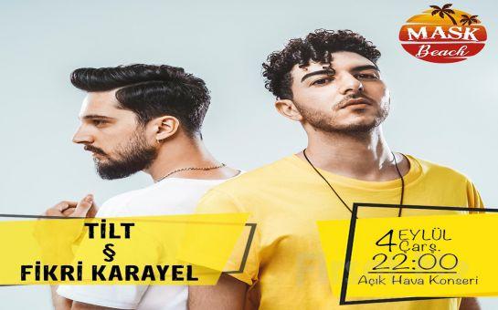 4 Eylül'de Mask Beach'de 'Tilt & Fikri Karayel' Açık Hava Konser Bileti