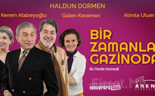 Haldun Dormen'in Yazıp Oynadığı 'Bir Zamanlar Gazinoda' Tiyatro Oyun Bileti