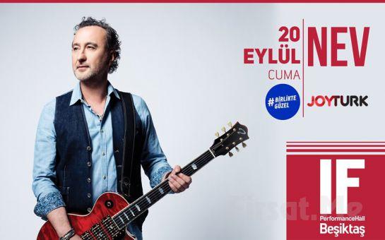 IF Performance Beşiktaş'ta 'Nev' Konseri Bileti