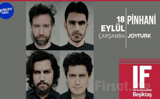 IF Performance Hall Beşiktaş'ta 18 Eylül'de Pinhani Konser Bileti