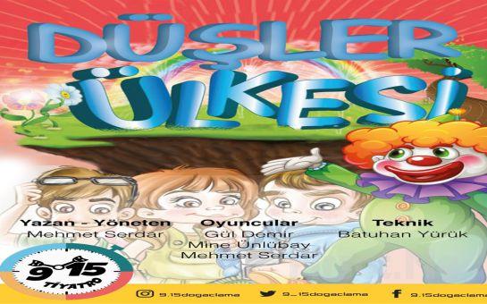 Çocuklarınız İçin 'Düşler Ülkesi' Çocuk Tiyatrosu Bileti