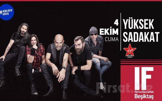 IF Performance Beşiktaş'ta 4 Ekim'de 'Yüksek Sadakat' Konser Bileti