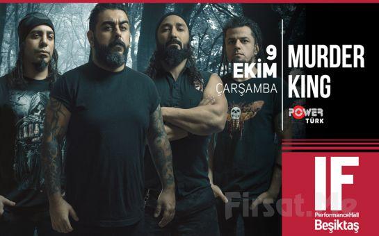IF Performance Beşiktaş'ta 9 Ekim'de 'Murder King' Konser Bileti